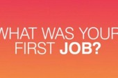 What was your first job and how did you get it?